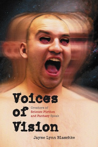 Voices of Vision: Creators of Science Fiction and Fantasy Speak