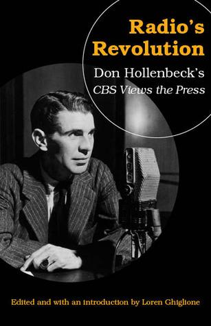 Radio's Revolution: Don Hollenbeck's CBS Views the Press