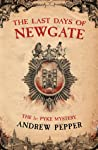 The Last Days of Newgate (A Pyke Mystery, #1)