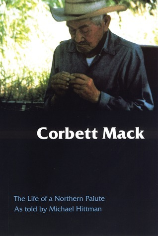 Corbett Mack  The Life of a Northern Paiute