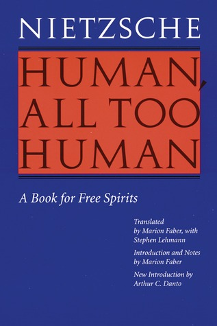 Human, All Too Human: A Book for Free Spirits