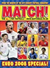 Match Euro 2008: From the Makers of the UK's Biggest Football Magazine!