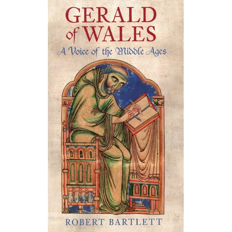 Gerald Of Wales A Voice Of The Middle Ages By Robert Bartlett