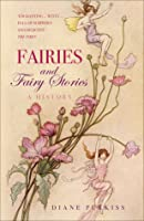 Fairies and Fairy Stories: A History