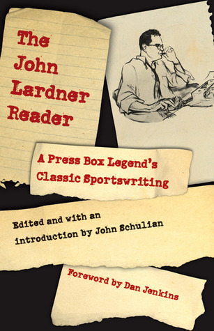 The John Lardner Reader by John Lardner