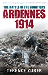 The Battle of the Frontiers: Ardennes 1914