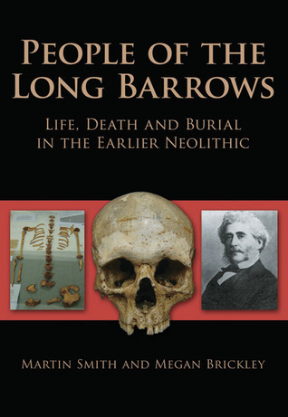 People of the Long Barrows: Life, Death and Burial in the Earlier Neolithic