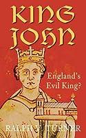 King John: England's Evil King?