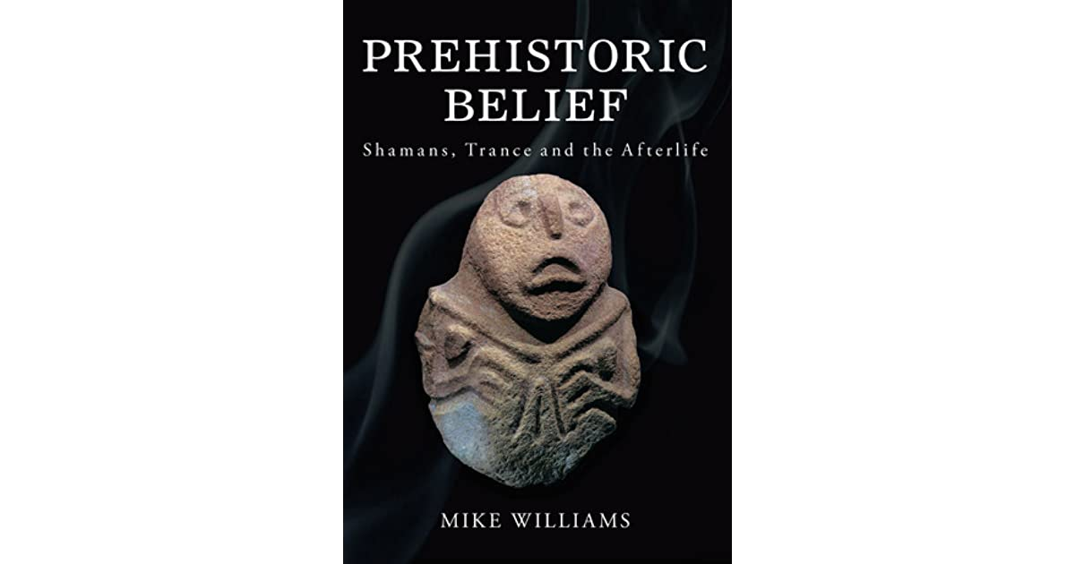 Prehistoric belief shamans trance and the afterlife by mike williams fandeluxe Images