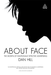About Face: The Secrets of Emotionally Effective Advertising