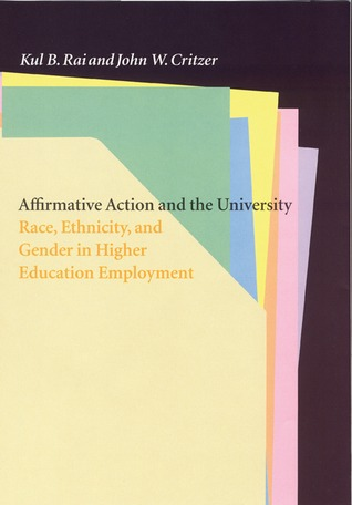 Affirmative Action and the University: Race, Ethnicity, and Gender in Higher Education Employment