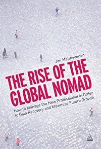 The Rise of the Global Nomad: How to Manage the New Professional in Order to Gain Recovery and Maximize Future Growth