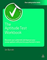The Aptitude Test Workbook: Discover Your Potential and Improve Your Career Options with Practice Psychometric Tests
