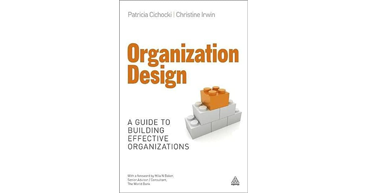 Pdf organization design a guide to building effective.