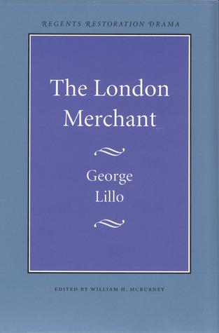 The London Merchant by George Lillo