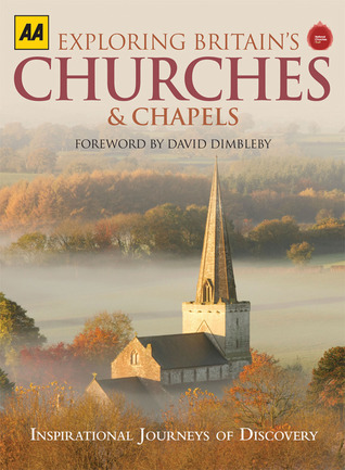 Exploring Britain's Churches  Chapels: Inspirational Journeys of Discovery
