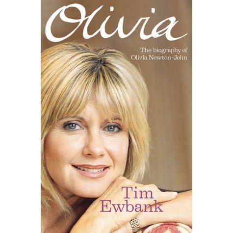 Olivia A Biography Of Olivia Newton John By Tim Ewbank