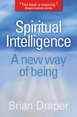 Spiritual Intelligence: A New Way of Being