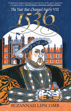 1536: The Year That Changed Henry VIII
