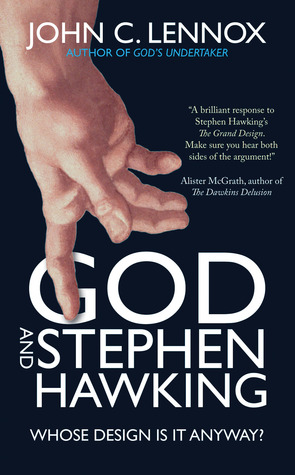 God And Stephen Hawking Whose Design Is It Anyway By John C Lennox