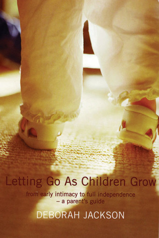 Letting Go as Children Grow: From Early Intimacy to Full Independence - A Parent's Guide