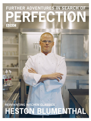Further Adventures in Search of Perfection: Reinventing Kitchen Classics