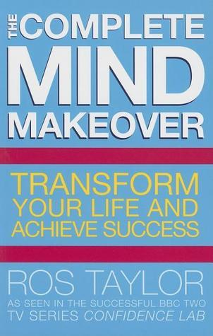 The-Complete-Mind-Makeover-Transform-Your-Life-and-Achieve-Success