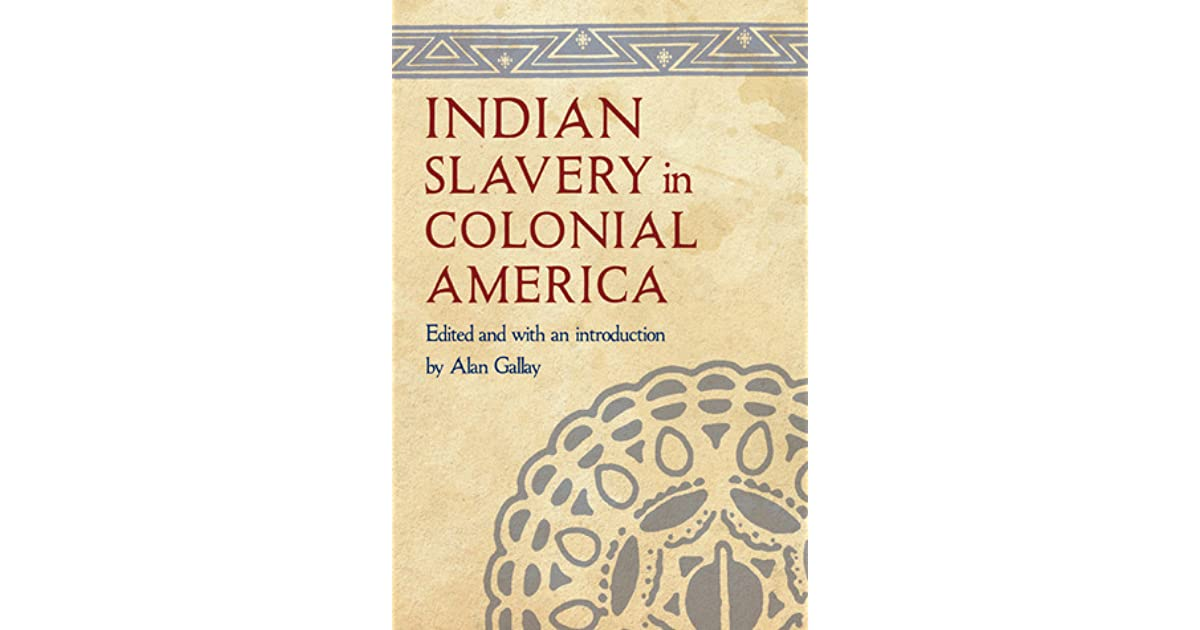 n slavery in colonial america by alan gallay