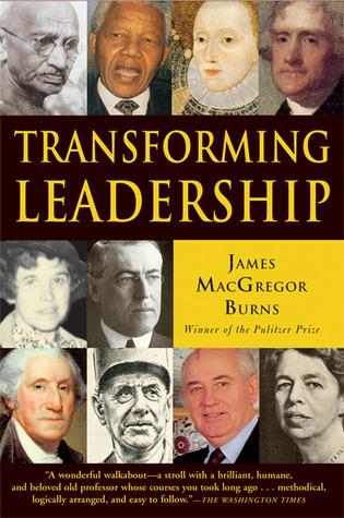 Transforming Leadership by James MacGregor Burns