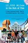 12,000 Miles in the Nick of Time: A Semi-Dysfunctional Family Circumnavigates the Globe (An Evergreen book)
