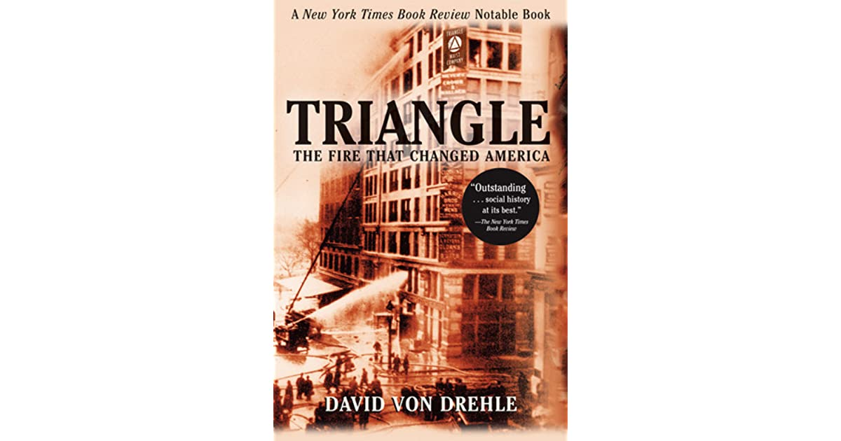 triangle the fire that changed america essay 2011-3-23 stuart appelbaum 100 years after the triangle fire:  christine c quinn it changed forever the way people view the workplace 32  workers of america.