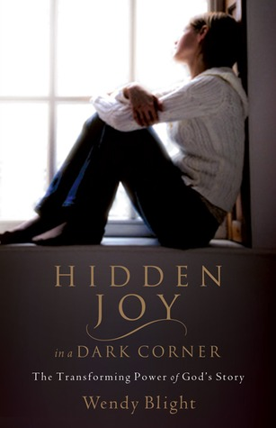 Hidden Joy in a Dark Corner by Wendy Blight