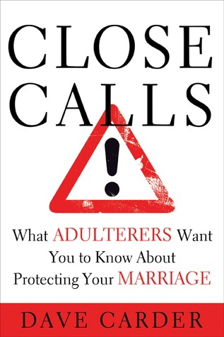 Close Calls: What Adulterers Want You to Know About