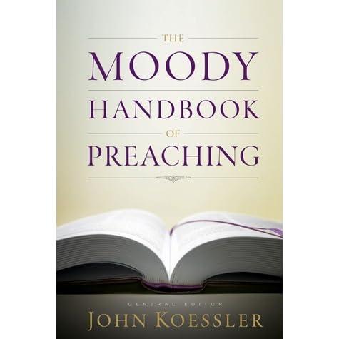 The moody handbook of preaching by john koessler fandeluxe Gallery