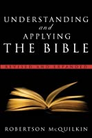 Understanding and Applying the Bible: Revised and Expanded