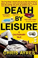 Death by Leisure: A Cautionary Tale