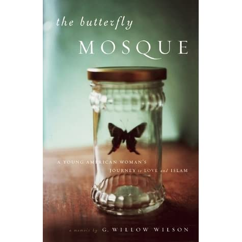 The Butterfly Mosque: A Young American Woman's Journey to