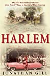 Harlem: The Four Hundred Year History from Dutch Village to Capital of Black America
