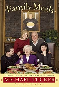 Family Meals: Coming Together to Care for an Aging Parent