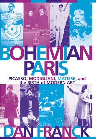 Bohemian Paris by Dan Franck