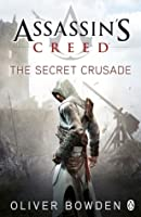 Assassin's Creed: The Secret Crusade (Assassin's Creed, #3)