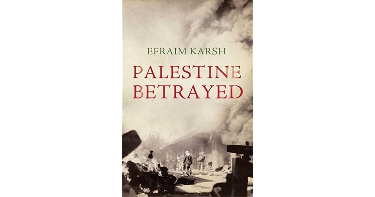 Palestine betrayed by efraim karsh fandeluxe Ebook collections