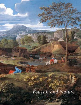 Poussin and Nature Arcadian Visions