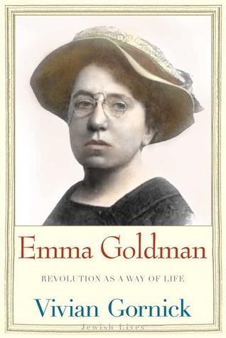 Emma Goldman Revolution as a Way of Life