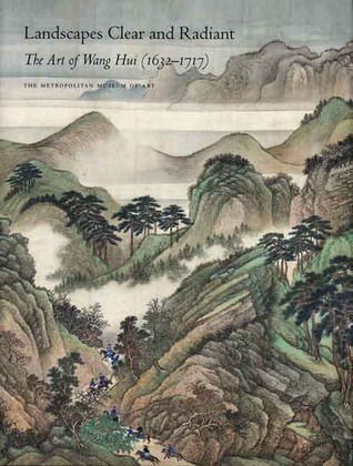 Landscapes Clear and Radiant The Art of Wang Hui 1632 1717