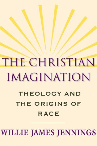 The Christian Imagination by Willie James Jennings