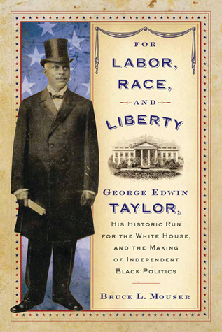 For Labor, Race, and Liberty by Bruce L. Mouser
