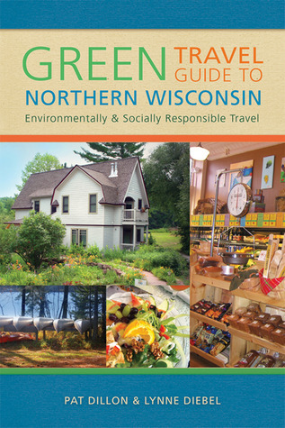 Green Travel Guide to Northern Wisconsin Environmentally and Socially Responsible Travel