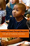 Learning to Teach Through Discussion: The Art of Turning the Soul