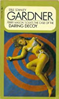 The Case Of The Daring Decoy (A Perry Mason Mystery)